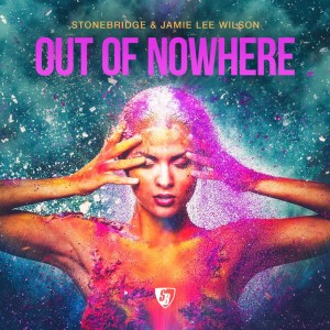 Out Of Nowhere, Stonebridge & Jamie Lee Wilson