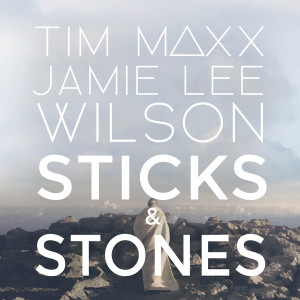 Sticks-and-Stones-Cover, Tim Maxx & Jamie Lee Wilson